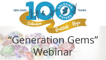 'Generation Gems Webinar' - Celebrating Salesian Sisters Centenary